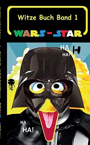 Wars - Star (Das Witzebuch Band 1): Inoffizielles...
