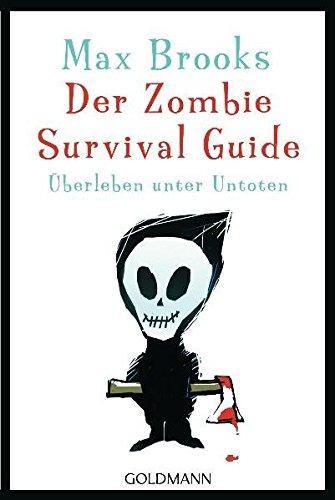 Der Zombie Survival Guide: Überleben unter...