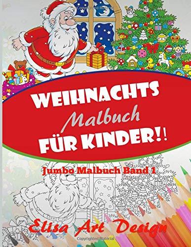 Weihnachtsmalbuch Für Kinder!: Jumbo Malbuch Band...