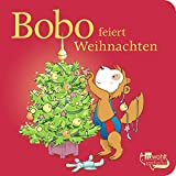 Bobo feiert Weihnachten (Bobo Siebenschläfer: Pappbilderbücher)