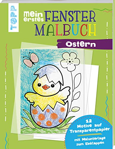 Mein erstes Fenster-Malbuch Ostern: 12 Motive auf...