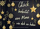Glück bedeutet eine Mama wie dich zu haben: Adventskalender Gutscheinbuch / Gutscheinheft zum selbst ausfüllen mit 24 Gutscheinen / Geschenkidee für die beste Mama