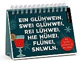 Ein Glühwein, swei Glühwei, rei Lühwei ... - Ein Adventskalender-Aufstellbuch mit 24 abtrennbaren, trendigen Sprüche-Postkarten: ... trendigen Sprüche-Postkarten zum Verschicken