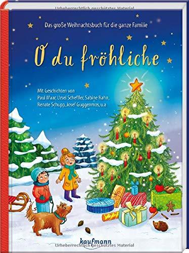O du fröhliche: Das große Weihnachtsbuch für...