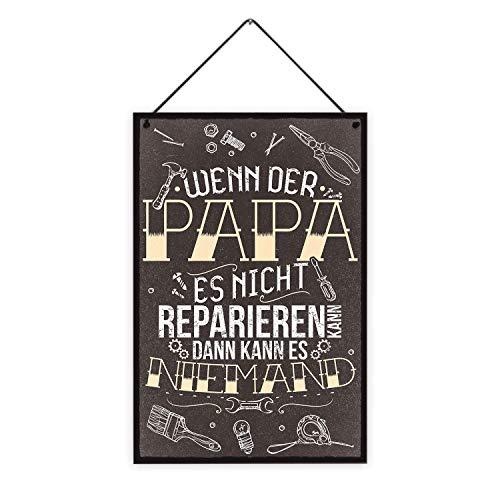 Fashionalarm Holzschild - Wenn der Papa es Nicht...