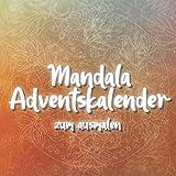 Mandala Adventskalender zum ausmalen: 24 einzigartige, winterliche und weihnachtliche Mandalas als Adventskalender auf schwarzem Hintergrund zum ausmalen für Kinder und Erwachsene