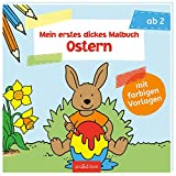 Mein erstes dickes Malbuch Ostern: Mit farbigen Vorlagen (Malbuch ab 2 Jahren)