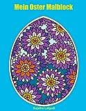 Mein Oster Malblock: Ausmalmotive für Ostern und Frühling, Oster ausmalbuch, Osterei Malbuch