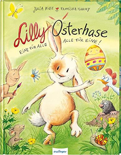 Lilly Osterhase: Eine für alle, alle für eine |...