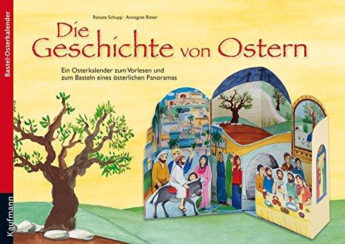 Die Geschichte von Ostern: Ein Osterkalender zum...