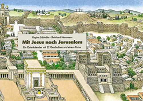 Mit Jesus nach Jerusalem: Ein Osterkalender mit 22...
