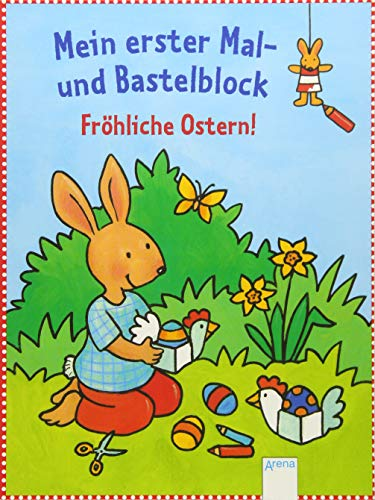 Fröhliche Ostern!: Mein erster Mal- und...