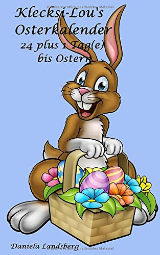 Klecksi-Lou's Osterkalender: 24 plus 1 Tag(e) bis...