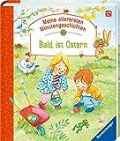 Bald ist Ostern (Meine allerersten Minutengeschichten)