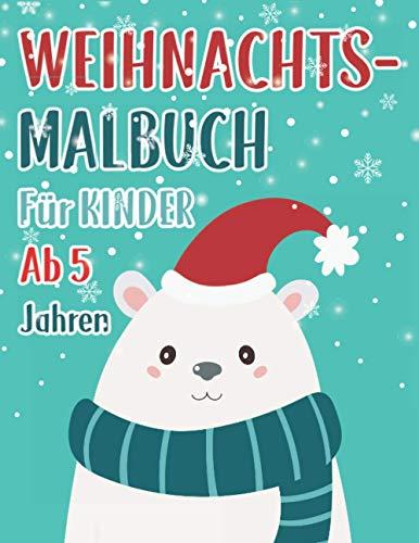 Weihnachtsmalbuch für Kinder ab 5 Jahren: Das...