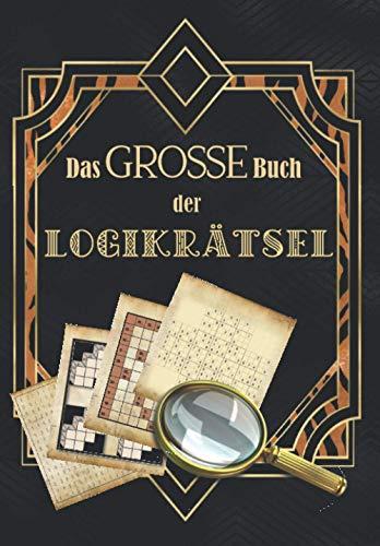 Das große Buch der Logikrätsel: Über 250...