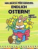 Malbuch für Kinder: Endlich Ostern!: Ein schönes Malbuch für Jungen und Mädchen von 3 - 6 Jahren, großer Druck, XXL, 114 Seiten