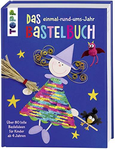 Das einmal-rund-ums-Jahr Bastelbuch: Über 80...