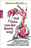 Hol Oma von der Bowle weg!: Neue Weihnachtsgeschichten mit der buckligen Verwandtschaft