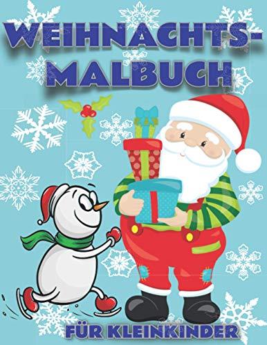 Weihnachtsmalbuch für Kleinkinder: Das große...